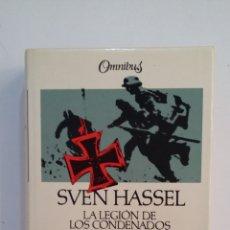 Libros de segunda mano: LA LEGION DE LOS CONDENADOS. BATALLON DE CASTIGO. CAMARADAS DEL FRENTE. - HASSEL, SVEN. TDK361. Lote 174548075