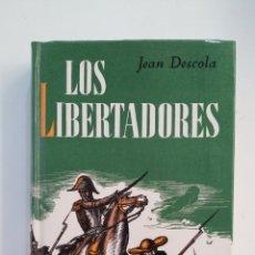 Libros de segunda mano: LOS LIBERTADORES. JEAN DECOLA. EDITORIAL JUVENTUD. TDK412. Lote 174570990