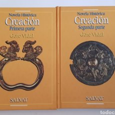 Libros de segunda mano: CREACIÓN. GORE VIDAL. 1ª Y 2ª PARTE (DOS TOMOS). NOVELA HISTÓRICA, SALVAT, - TDK175. Lote 174674580