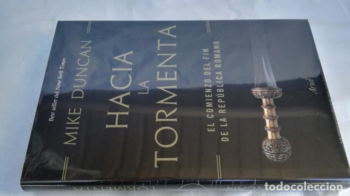 HACIA LA TORMENTA. EL COMIENZO DEL FIN DE LA REPÚBLICA ROMANA. MIKE DUNCAN. NUEVO PRECINTADO (Libros de Segunda Mano (posteriores a 1936) - Literatura - Narrativa - Novela Histórica)