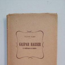 Libros de segunda mano: GASPAR HAUSER. EL HUERFANO DE EUROPA. OCTAVIE AUBRY. TDK413. Lote 174914428