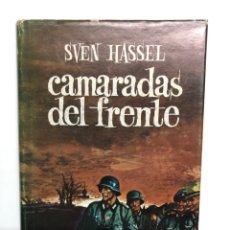 Libros de segunda mano: SVEN HASSEL. CAMARADAS DEL FRENTE. 1974. Lote 175035575