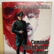 Libros de segunda mano: SVEN HASSEL. COMANDO REICHSFÜHRER HIMMLER. 1972. Lote 175037095