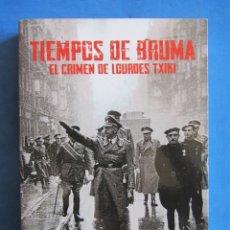 Libros de segunda mano: TIEMPOS DE BRUMA. EL CRIMEN DE LORDES TXIKI. J. L VELÁZ. NAZISMO GUERRA CIVIL DONOSTIA SAN SEBASTIÁN. Lote 175439964