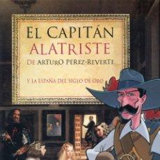 Libros de segunda mano: EL CAPITÁN ALATRISTE Y LA ESPAÑA DEL SIGLO DE ORO. ARTURO PÉREZ REVERTE.. Lote 175463733