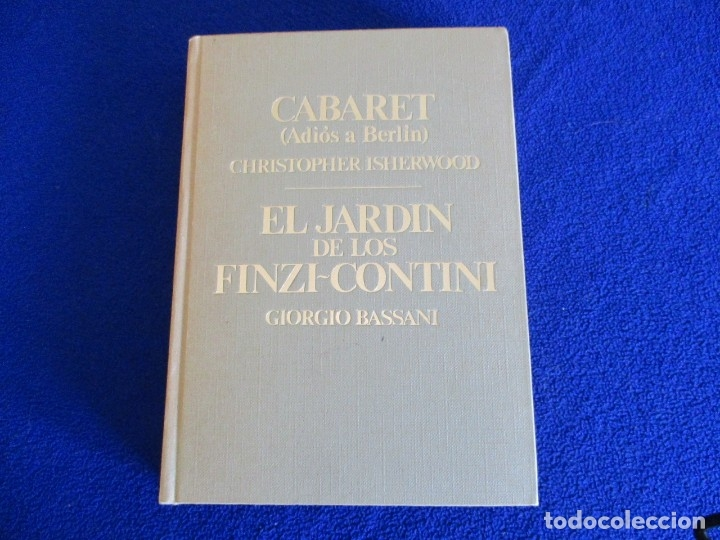 CABARET Y EL JARDIN DE LOS FINZI-CONTINI (Libros de Segunda Mano (posteriores a 1936) - Literatura - Narrativa - Novela Histórica)