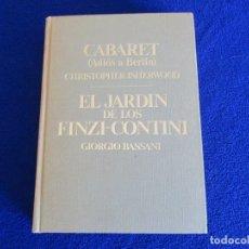 Libros de segunda mano: CABARET Y EL JARDIN DE LOS FINZI-CONTINI . Lote 175817023