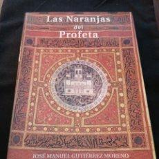 Libros de segunda mano: LAS NARANJAS DEL PROFETA. JOSÉ MANUEL GUTIÉRREZ MORENO. Lote 176271563