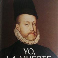 Livros em segunda mão: YO, LA MUERTE: FELIPE II SOBERANO DE MEDIO MUNDO / HERMANN KESTEN. EDHASA, 1995. NARR. HISTÓRICAS.. Lote 176484128