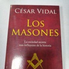 Libros de segunda mano: LOS MASONES POR CÉSAR VIDAL. LA SOCIEDAD SECRETA MAS INFLUYENTE DE LA HISTORIA. ED. PLANETA. Lote 176535885