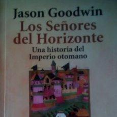 Libros de segunda mano: LOS SEÑORES DEL HORIZONTE - JASON GOODWIN. Lote 176584867