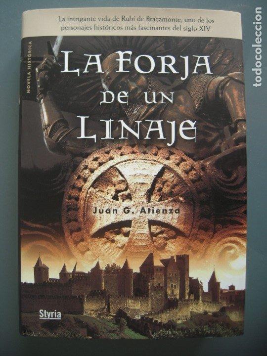 LA FORJA DE UN LINAJE - JUAN G. ATIENZA (Libros de Segunda Mano (posteriores a 1936) - Literatura - Narrativa - Novela Histórica)
