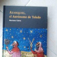 Libros de segunda mano: AZARQUIEL, EL ASTRÓNOMO DE TOLEDO - MARIANO CALVO.. Lote 176985485