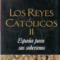 Libros de segunda mano: LOS REYES CATOLICOS II. ESPAÑA PARA SU SOBERANOS. JEAN PLAIDY. 2006-. Lote 177116054