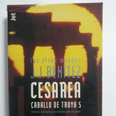 Libros de segunda mano: CESAREA CABALLO DE TROYA 5 POR J.J. BENITEZ. EDITORIAL PLANETA.. Lote 177341958
