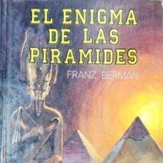 Libros de segunda mano: EL ENIGMA DE LAS PIRAMIDES. FRANZA BERMAN. 1996.. Lote 177384513