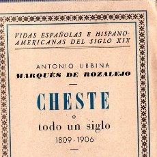 Libros de segunda mano: CHESTE O TODO UN SIGLO. 1809- 1906. EL ISABELINO TRADICIONALISTA. ANTONIO URBINA. ESPASA-CALPE. 1939. Lote 177479207