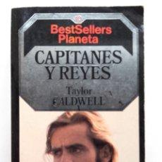 Libros de segunda mano: CAPITANES Y REYES - TAYLOR CALDWELL - BESTSELLERS PLANETA. Lote 177528017