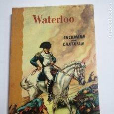 Libros de segunda mano: WATERLOO POR ERCKMANN- CHATRIAN. EDITORIAL RAMON SOPENA.. Lote 177763289