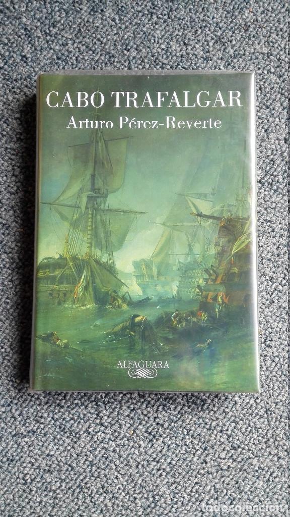 CABO TRAFALGAR – ARTURO PEREZ REVERTE - ARTURO PEREZ REVERTE (Libros de Segunda Mano (posteriores a 1936) - Literatura - Narrativa - Novela Histórica)