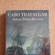 Libros de segunda mano: CABO TRAFALGAR. PÉREZ-REVERTE (ARTURO) MADRID, ALFAGUARA, 2004. . Lote 178042853