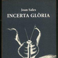 Libros de segunda mano: INCERTA GLÒRIA .- JOAN SALES. Lote 178200928