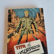 Libros de segunda mano: TITO, EL USURPADOR - SERGIO CAPLAN (1954). Lote 178827973