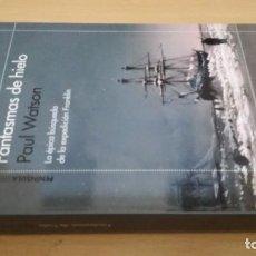 Libros de segunda mano: FANTASMAS DE HIELO / LA ÉPICA BÚSQUEDA DE LA EXPEDICIÓN FRANKLIN - PAUL WATSON - PENINSULA. Lote 178904371