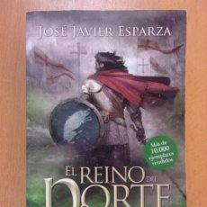 Libros de segunda mano: EL REINO DEL NORTE / JOSÉ JAVIER ESPARZA / 1ª EDICIÓN 2016. LA ESFERA DE LOS LIBROS. Lote 178931171