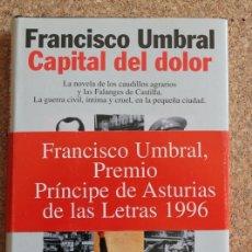 Libros de segunda mano: CAPITAL DE DOLOR. UMBRAL (FRANCISCO) BARCELONA, PLANETA, 1996.. Lote 178959908