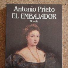 Libros de segunda mano: EL EMBAJADOR. PRIETO (ANTONIO) BARCELONA, SEIX BARRAL, 1988.. Lote 178959973