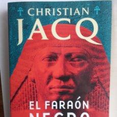 Libros de segunda mano: EL FARAÓN NEGRO * CHRISTIAN JACQ. Lote 179123943