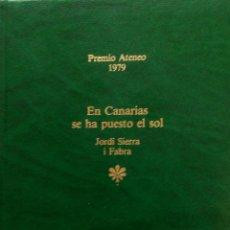 Libros de segunda mano: JORDI SIERRA I FABRA: EN CANARIAS SE HA PUESTO EL SOL. Lote 179320143