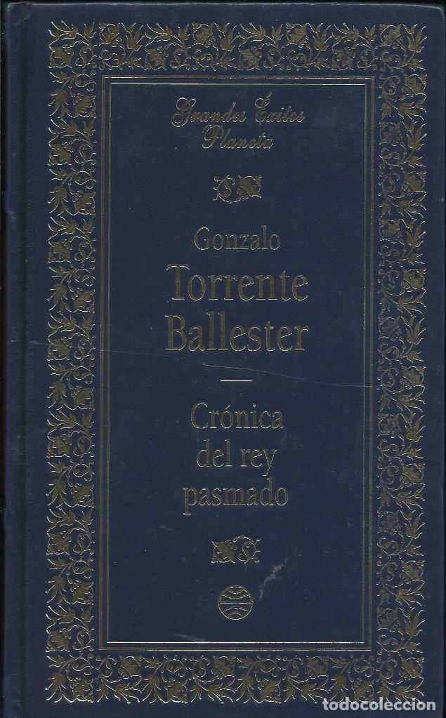 CRONICA DEL REY PASMADO, GONZALO TORRENTE BALLESTER (Libros de Segunda Mano (posteriores a 1936) - Literatura - Narrativa - Novela Histórica)