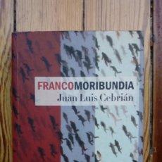 Libros de segunda mano: FRANCOMORIBUNDIA DE JUAL LUIS CEBRIAN. Lote 179541368