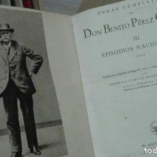 Libros de segunda mano: BENITO PÉREZ GALDÓS. OBRAS COMPLETAS, TOMO III: EPISODIOS NACIONALES. 1941. Lote 179963317