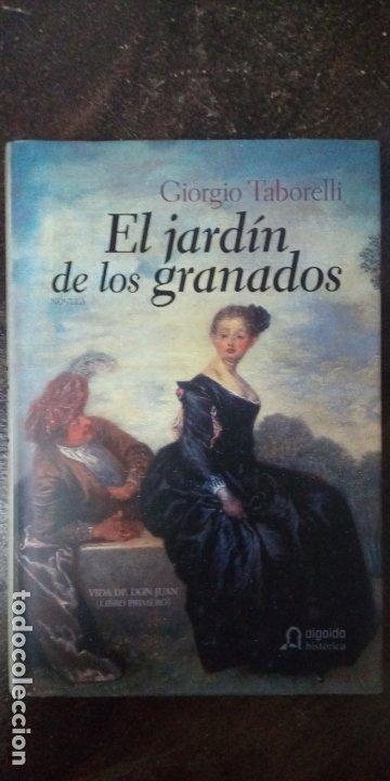 GIORGIO TABORELLI: EL JARDÍN DE LOS GRANADOS: LA VIDA DE D. JUAN (Libros de Segunda Mano (posteriores a 1936) - Literatura - Narrativa - Novela Histórica)