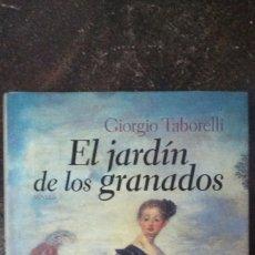 Libros de segunda mano: GIORGIO TABORELLI: EL JARDÍN DE LOS GRANADOS: LA VIDA DE D. JUAN. Lote 180022355