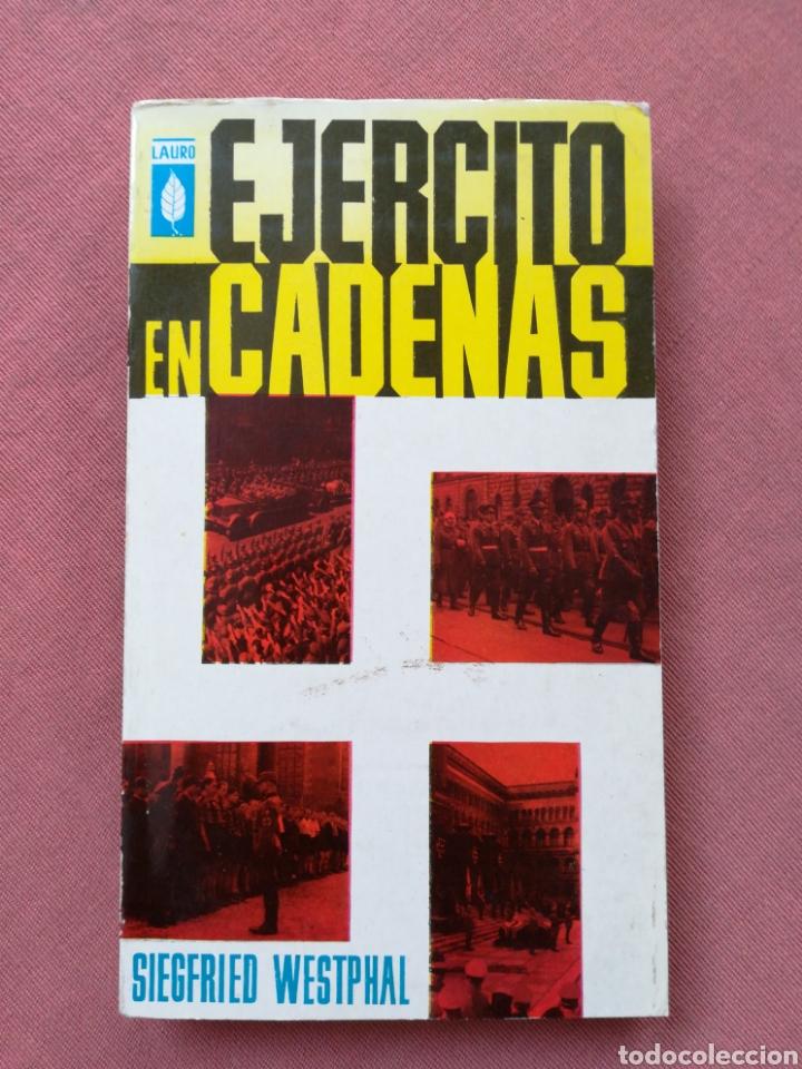 EJÉRCITO EN CADENAS - SIEGFRIED WESTPHAL - PLAZA Y JANÉS - II GUERRA MUNDIAL (Libros de Segunda Mano (posteriores a 1936) - Literatura - Narrativa - Novela Histórica)