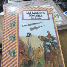 Libros de segunda mano: LAS LEGIONES ROMANAS, PETER CONNOLLY. ART.548-332. Lote 180094982