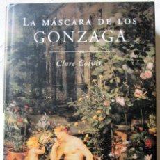 Libros de segunda mano: LA MÁSCARA DE LOS GONZAGA - CLARE COLVIN. Lote 180133961