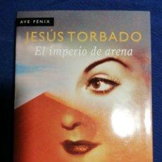 Libros de segunda mano: EL IMPERIO DE ARENA. JESUS TORBADO. TAPA DURA. Lote 180146500