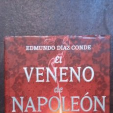 Libros de segunda mano: EDMUNDO DÍAZ CONDE: EL VENENO DE NAPOLEÓN. Lote 180398897