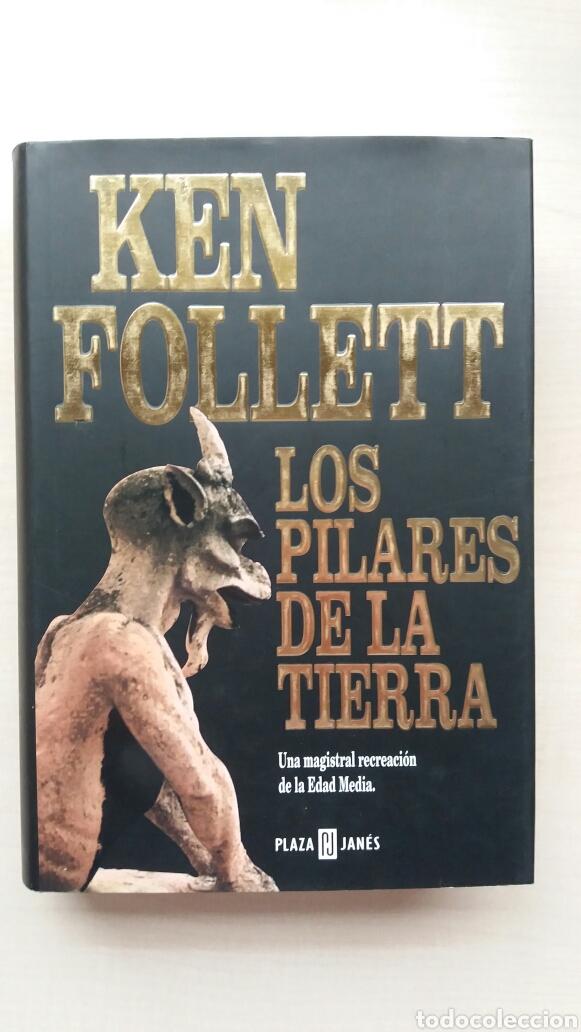 LOS PILARES DE LA TIERRA. KEN FOLLET. (Libros de Segunda Mano (posteriores a 1936) - Literatura - Narrativa - Novela Histórica)