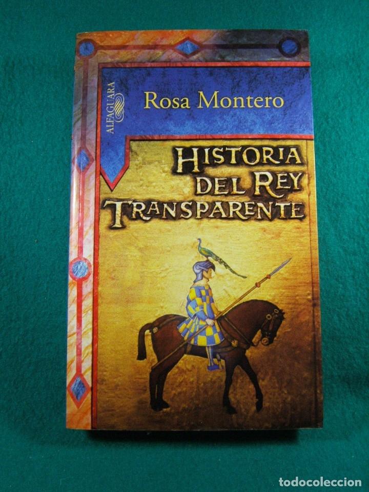 HISTORIA DEL REY TRANSPARENTE-ROSA MONTERO-UN INSOLITO VIAJE A LA EDAD MEDIA SIGLO XII-MAPA-2005. (Libros de Segunda Mano (posteriores a 1936) - Literatura - Narrativa - Novela Histórica)