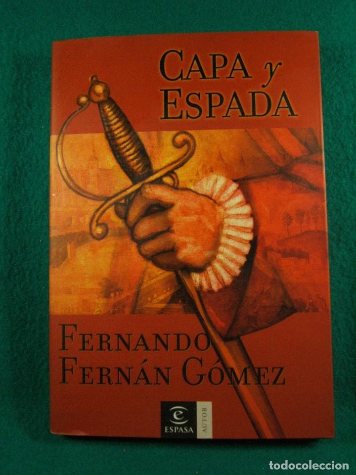 CAPA Y ESPADA-FERNANDO FERNAN GOMEZ-EN EL MADRID DEL SIGLO XVII SIGLO DE ORO-2001-1ª EDICION. (Libros de Segunda Mano (posteriores a 1936) - Literatura - Narrativa - Novela Histórica)