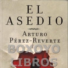 Libros de segunda mano: PÉREZ REVERTE, ARTURO. EL ASEDIO. Lote 181345288