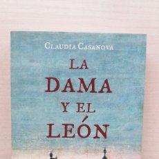Libros de segunda mano: LA DAMA Y EL LEÓN. CLAUDIA CASANOVA. BOOKET NOVELA HISTÓRICA , 1ED, 2007. Lote 181470355