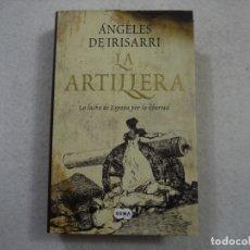 Libros de segunda mano: LA ARTILLERA. LA LUCHA DE ESPAÑA POR LA LIBERTAD - ANGELES DE IRISARRI - SUMA - 2008 - 1.ª EDICION. Lote 181484265