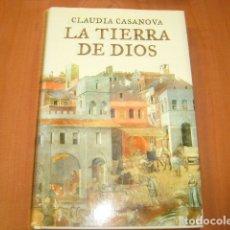 Libros de segunda mano: LA TIERRA DE DIOS , CLAUDIA CASANOVA. Lote 181951873